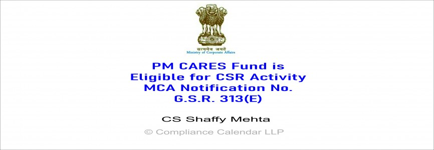 PM CARES Fund is Eligible for CSR Activity MCA Notification No. G.S.R. 313(E) By CS Shaffy Mehta