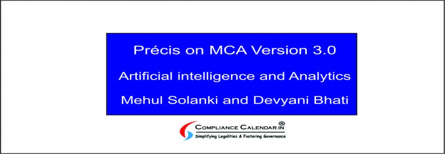 Précis on MCA Version 3.0 | Artificial intelligence and Analytics By Mehul Solanki and Devyani Bhati