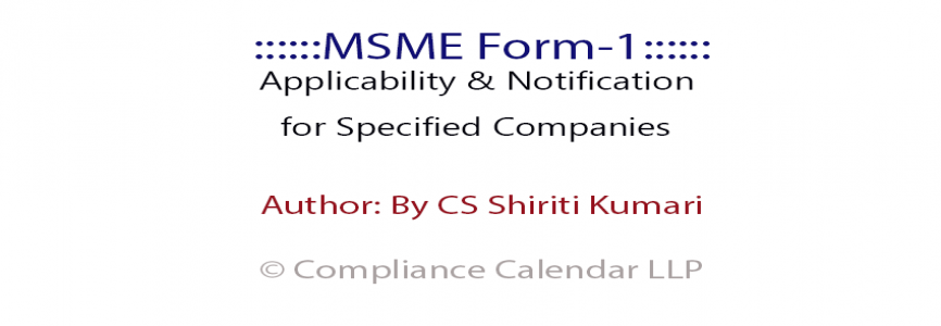 MSME Form 1 (MCA): Applicability and Notification for Specified Companies By CS Shiriti Kumari