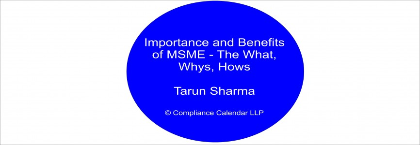 Importance and Benefits of MSME - The What, Whys, Hows By Tarun Sharma