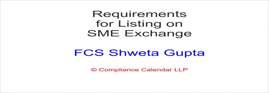 Requirements for Listing on SME Exchange By FCS Shweta Gupta