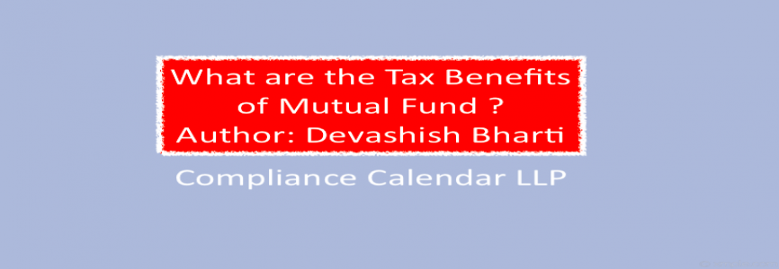 What are the Tax Benefits of Mutual Fund By Devashish Bharti