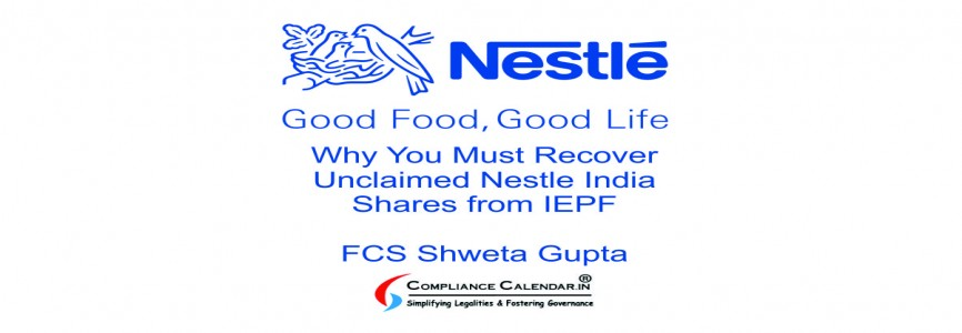 Why You Must Recover Unclaimed Nestle India Shares from IEPF By FCS Shweta Gupta