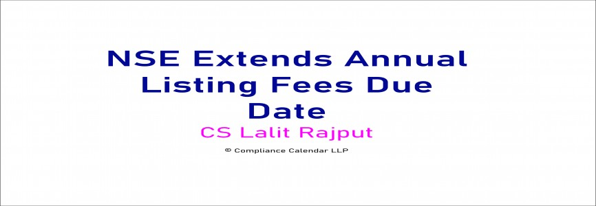 NSE Extends Annual Listing Fees Due Date By CS Lalit Rajput