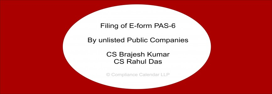 Filing of E-form PAS-6 by unlisted Public Companies By CS Brajesh Kumar and CS Rahul Das