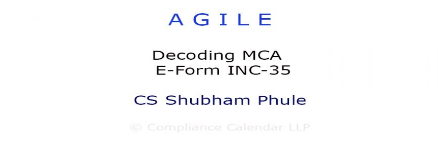 AGILE: Decoding MCA E-Form INC-35 By CS Shubham Phule