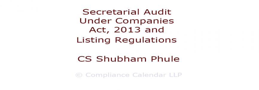 Secretarial Audit Under Companies Act, 2013 and Listing Regulations By CS Shubham Phule