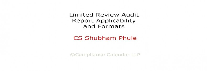 Limited Review Audit Report Applicability and Formats By CS Shubham Phule