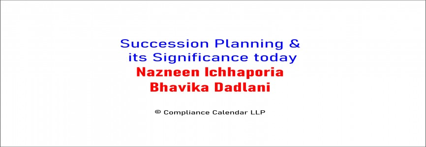 Succession Planning & its Significance today By Nazneen Ichhaporia and Bhavika Dadlani