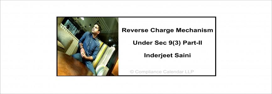 Reverse Charge Mechanism under Sec 9(3) Part-II By Inderjeet Saini