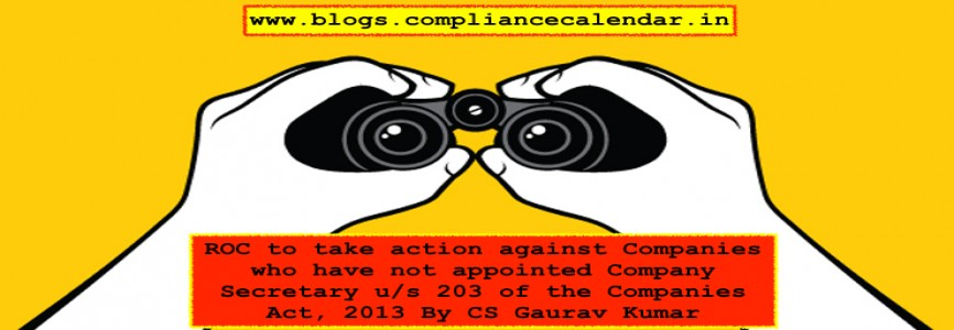 ROC to take action against Companies who have not appointed Company Secretary u/s 203 of Companies Act, 2013 By CS Gaurav Kumar
