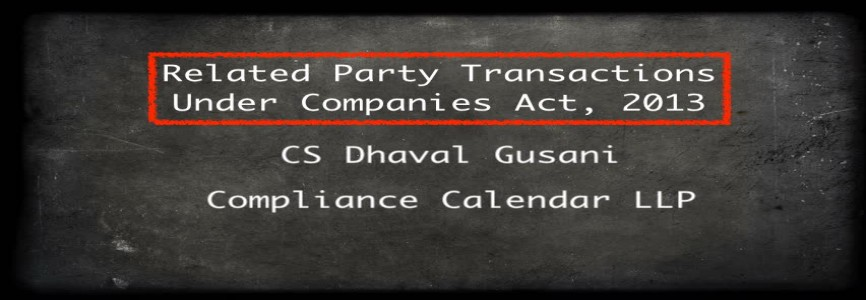 Related Party Transactions Under Companies Act, 2013 By CS Dhaval Gusani