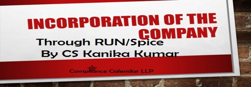 Incorporation of Company through RUN and Spice INC-32 By CS Kanika Kumar