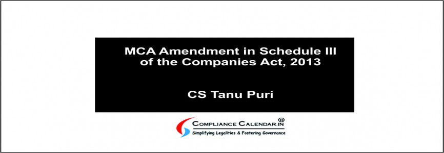 MCA Amendment in Schedule III of the Companies Act, 2013 By CS Tanu Puri