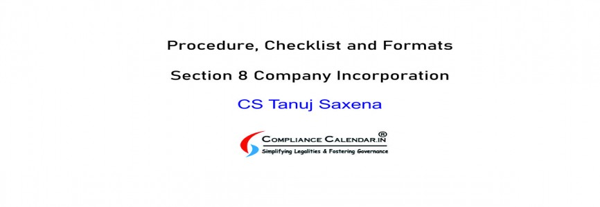 Procedure, Checklist and Formats of Section 8 Company Incorporation By CS Tanuj Saxena