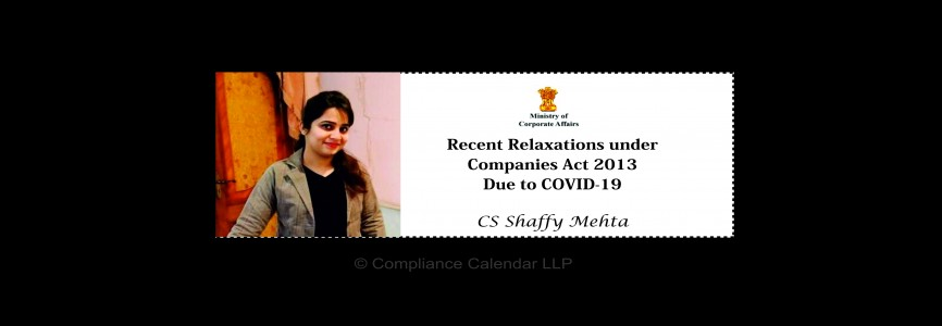 MCA Recent Relaxations under Companies Act 2013 due to COVID-19 By CS Shaffy Mehta