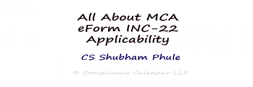 All About MCA eForm INC-22 Applicability By CS Shubham Phule