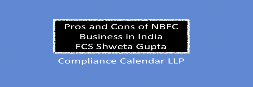 Pros and Cons of NBFC Business in India By FCS Shweta Gupta