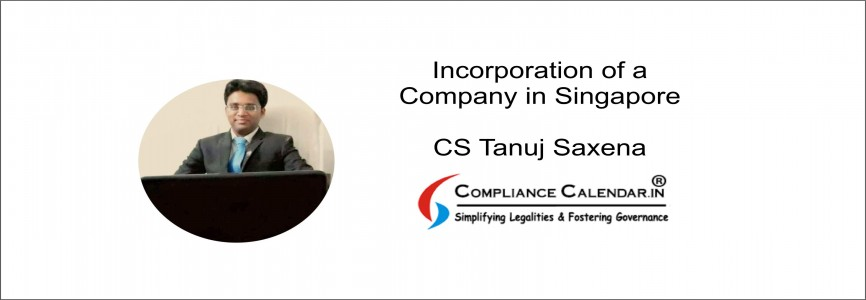 Incorporation of a Company in Singapore By CS Tanuj Saxena