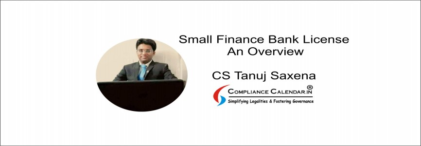 Small Finance Bank License: An Overview By CS Tanuj Saxena
