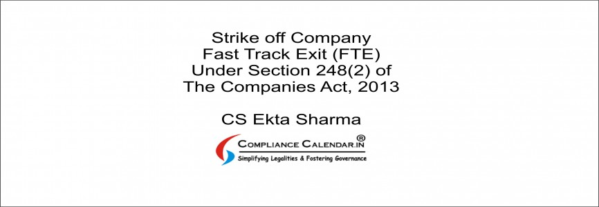 Strike off Company under Fast Track Exit (FTE) Mode Under Section 248(2) of the Companies Act, 2013 By CS Ekta Sharma