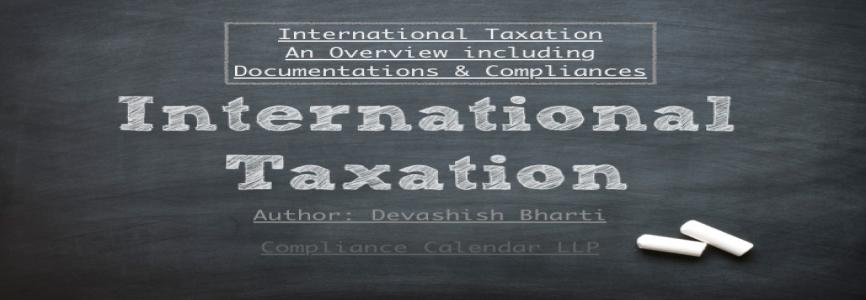 International Taxation – Documentations & Compliances By Devashish Bharti