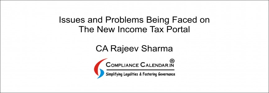 Issues and Problems Being Faced on The New Income Tax Portal By CA Rajeev Sharma