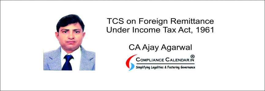TCS on Foreign Remittance under Income Tax Act, 1961 By CA Ajay Agarwal