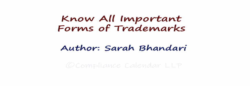 Know All Important Forms of Trademarks By Sarah Bhandari