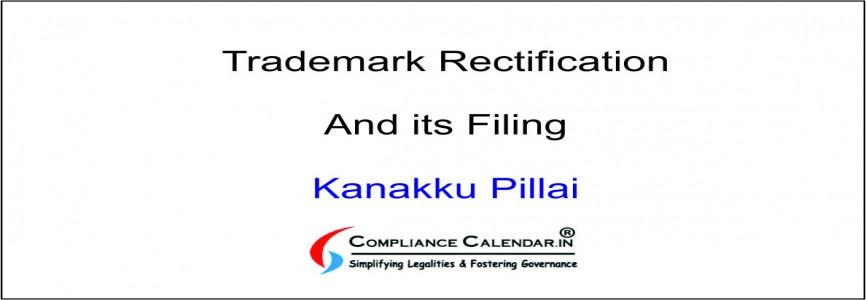Trademark Rectification and its Filing By Kanakku Pillai
