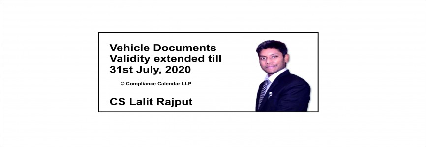 Vehicle Documents Validity extended till 31st July, 2020 By CS Lalit Rajput