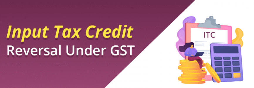 Input Tax Credit Under GST | ITC Reversal Process Explained With Examples