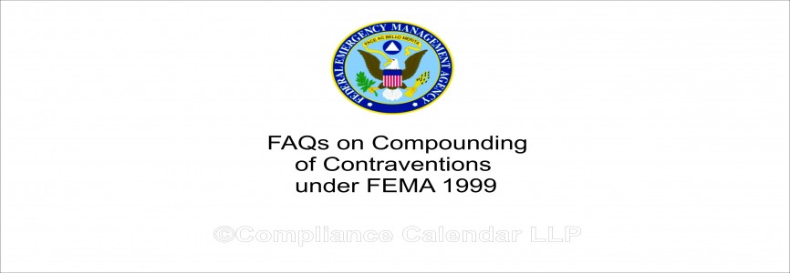 FAQs on Compounding of Contraventions under FEMA 1999