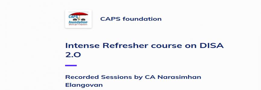 Intense DISA 2.0 Refresher Session Online By CA Narasimhan Elangovan