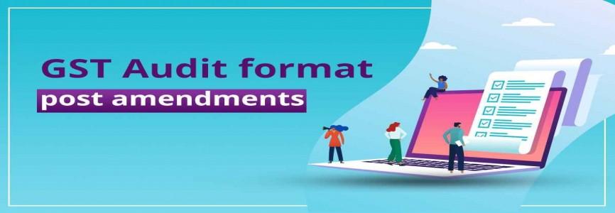 GST Audit Format   Amendments in Budget 2020-21
