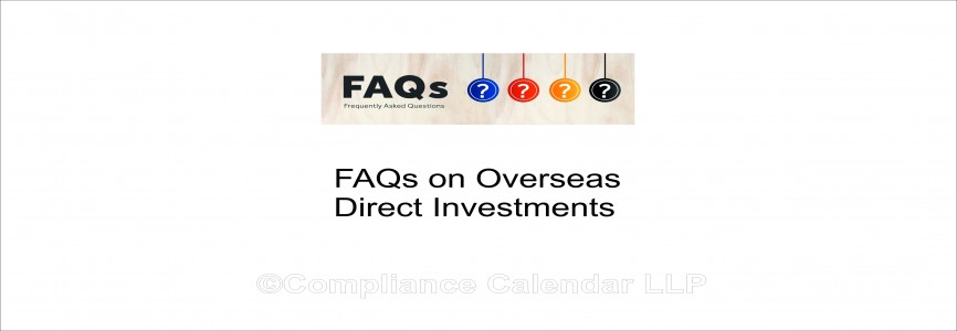 FAQs on Overseas Direct Investments