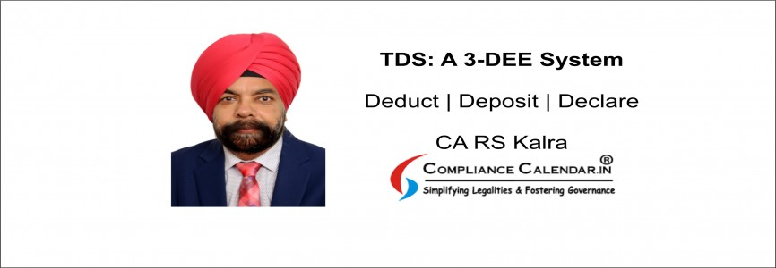 TDS: A 3_DEE System (Deduct, Deposit and Declare System) By CA RS Kalra