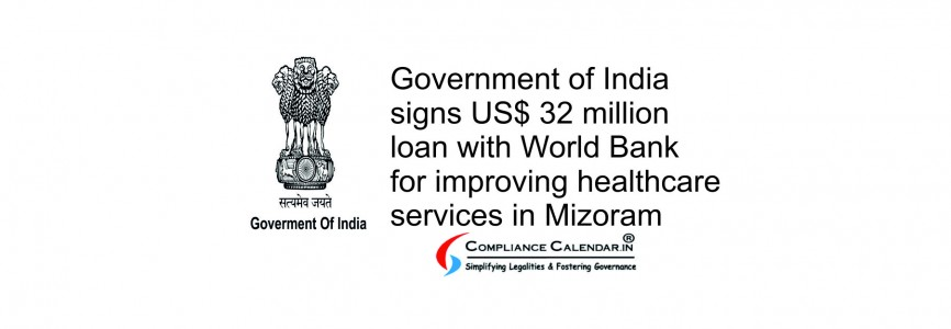Government of India signs US$ 32 million loan with World Bank for improving healthcare services in Mizoram