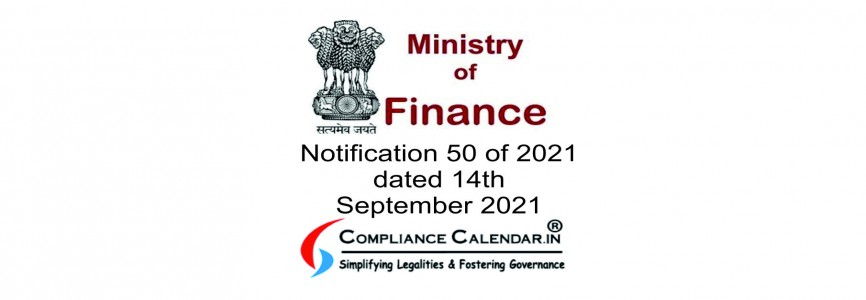 Notification 50 of 2021 dated 14th September 2021