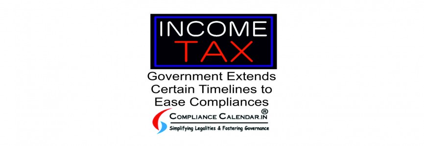 Government Extends Certain Timelines to Ease Compliances