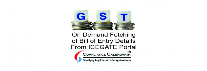 On Demand Fetching of Bill of Entry Details From ICEGATE Portal