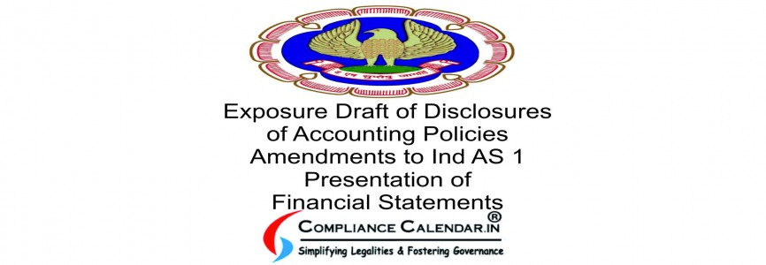 Exposure Draft of Disclosures of Accounting Policies Amendments to Ind AS 1 Presentation of Financial Statements
