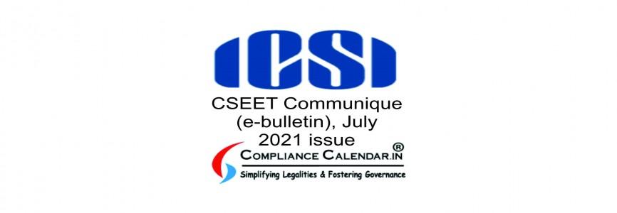 CSEET Communique (e-bulletin), July 2021 issue