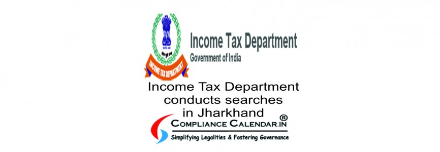 Income Tax Department conducts searches in Jharkhand