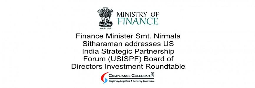 Finance Minister Smt. Nirmala Sitharaman addresses US India Strategic Partnership Forum (USISPF) Board of Directors Investment Roundtable