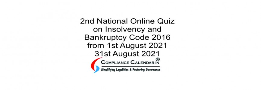 2nd National Online Quiz on Insolvency and Bankruptcy Code 2016 from 1st August 2021 31st August 2021