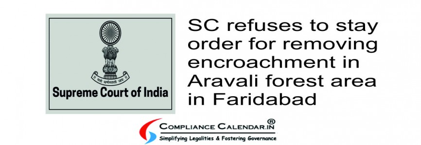 SC refuses to stay order for removing encroachment in Aravali forest area in Faridabad