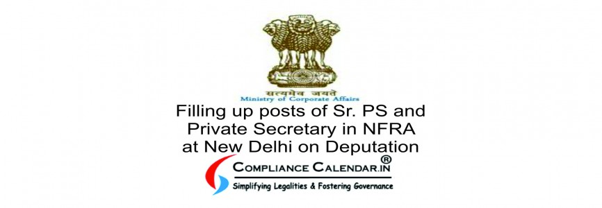 Filling up posts of Sr. PS and Private Secretary in NFRA at New Delhi on Deputation