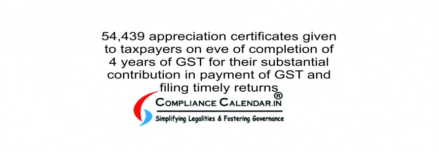 54,439 appreciation certificates given to taxpayers on eve of completion of 4 years of GST for their substantial contribution in payment of GST and filing timely returns