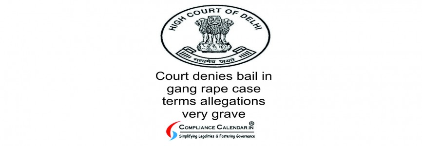 Court denies bail in gang rape case terms allegations very grave